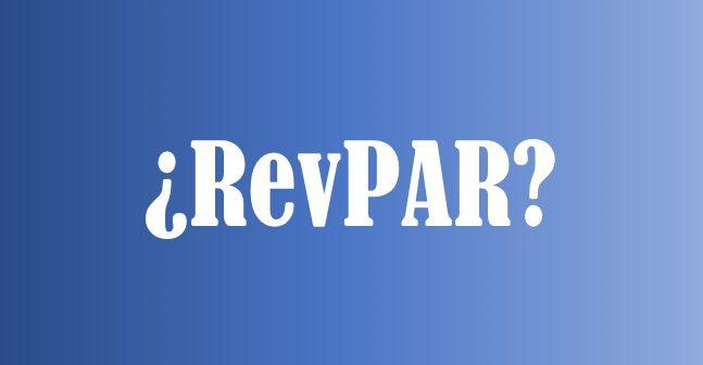 ¿Sabe usted, qué es la RevPar?