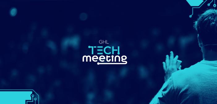 GHL TECH MEETING, primer encuentro de Coordinadores de TI del Grupo GHL